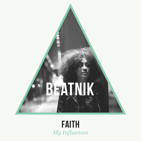 Faith – My Influences Beatnik Guest Mix (Free Mixtape Download)