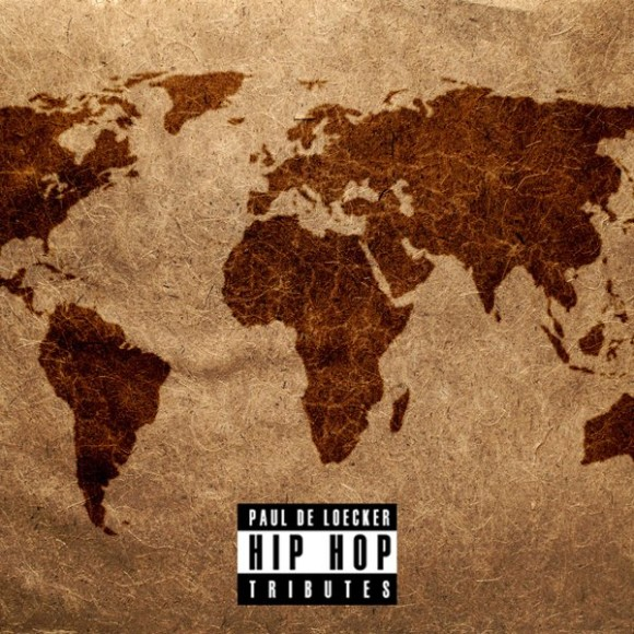 Paul De Loecker – Hip Hop Is Global (Free Mixtape)