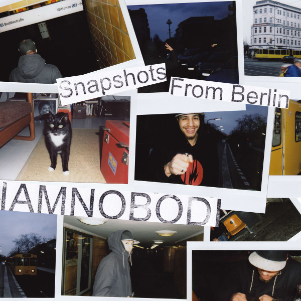 IAMNOBODI – Snapshots From Berlin (Beat LP Stream)