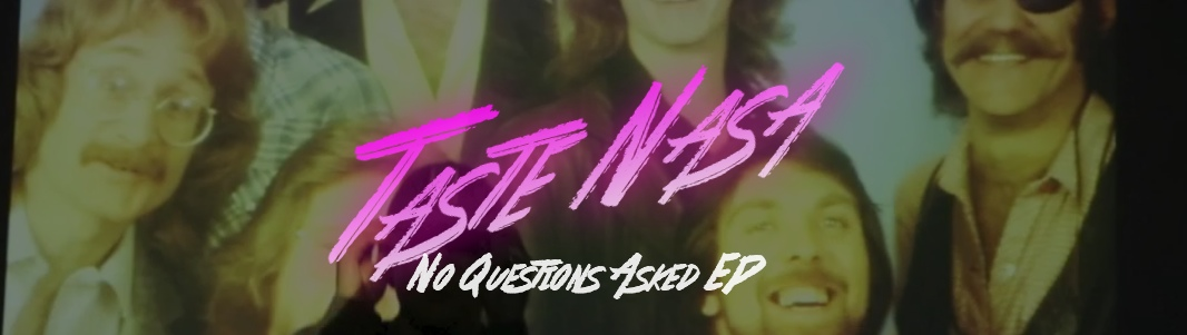 TASTE NASA – No Questions Asked EP (Free Download)
