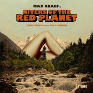 Max Graef Rivers Of The Red Planet