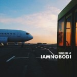 Monday Morning Mixtape: IAMNOBODI – Travel Log #1