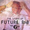 The Story Of Future R&B (Audio Documentary)