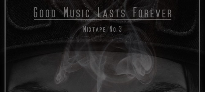 DJ Roughmix – A Good Music Lasts Forever Mixtape #3