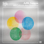 Radio Juicy Vol. 119 (All Colours Are Beautiful By Adlib Swayze)