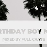 Full Crate – Birthday Boy Mix