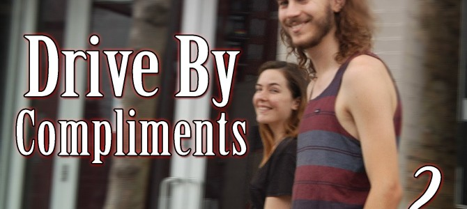 Drive By Compliments (Video)