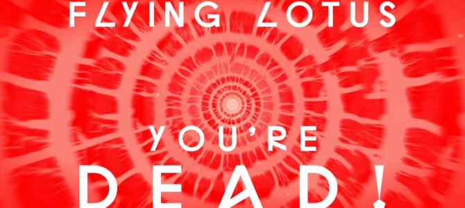 Flying Lotus – You're Dead! LP Trailer