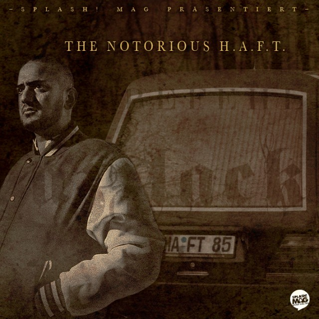German Gangsta Rap: Haftbefehl – Notorious H.A.F.T. (Free Mixtape)
