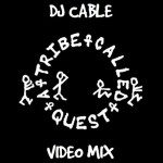 Monday Morning (Video) Mixtape: DJ Cable – A Tribe Called Quest Video Mix