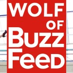 The Wolf Of Buzzfeed (Video)